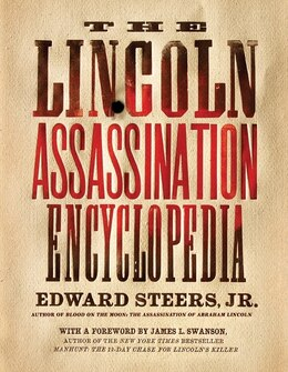 Book The Lincoln Assassination Encyclopedia by Edward, Jr. Steers
