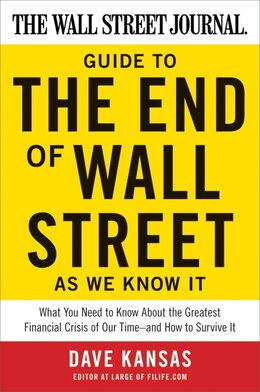 Book The Wall Street Journal Guide To The End Of Wall Street As We Know It: What You Need to Know About… by Dave Kansas