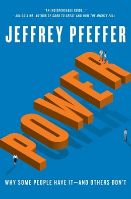 Book Power: Why Some People Have It—and Others Don't by Jeffrey Pfeffer