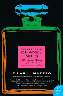 Book The Secret Of Chanel No. 5: The Intimate History of the World's Most Famous Perfume by Tilar J Mazzeo