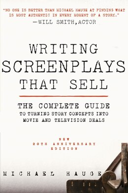 Book Writing Screenplays That Sell, New Twentieth Anniversary Edition: The Complete Guide To Turning… by Michael Hauge