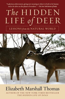 Book The Hidden Life Of Deer: Lessons from the Natural World by Elizabeth Marshall Thomas