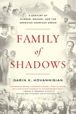 Book Family Of Shadows: A Century of Murder, Memory, and the Armenian American Dream by Garin K. Hovannisian