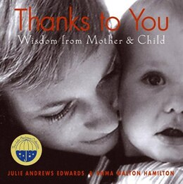 Book Thanks To You: Wisdom from Mother & Child by Julie Andrews Edwards