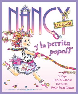 Book Nancy la Elegante y la perrita popoff: Nancy la Elegante y la perrita popoff by Jane O'Connor