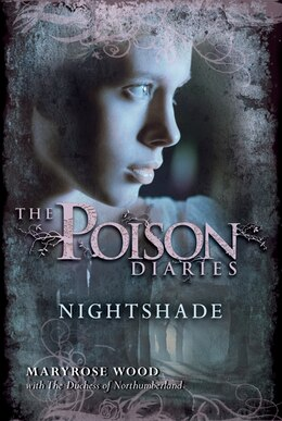 Book The Poison Diaries: Nightshade: Nightshade by Maryrose Wood