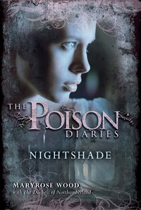 The Poison Diaries: Nightshade: Nightshade