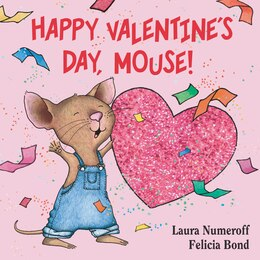 Book Happy Valentine's Day, Mouse! by Laura Numeroff