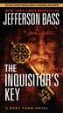 The Inquisitor's Key: A Body Farm Novel by Jefferson Bass
