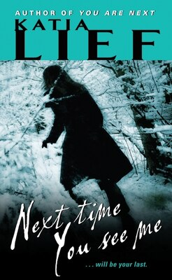 Book Next Time You See Me by Katia Lief