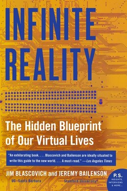 Book Infinite Reality: The Hidden Blueprint Of Our Virtual Lives by Jim Blascovich