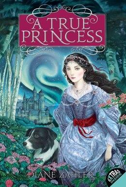 Book A True Princess by Diane Zahler
