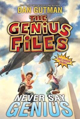 Book The Genius Files #2: Never Say Genius: Never Say Genius by Dan Gutman