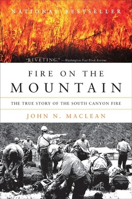 Book Fire On The Mountain: The True Story of the South Canyon Fire by John N. Maclean