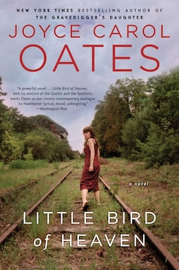 Book Little Bird Of Heaven: A Novel by Joyce Carol Oates