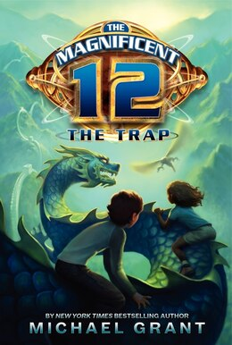 Book The Magnificent 12: The Trap: The Trap by Michael Grant