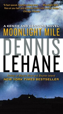 Book Moonlight Mile: A Kenzie and Gennaro Novel by Dennis Lehane