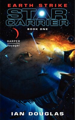 Book Earth Strike: Star Carrier: Book One by Ian Douglas