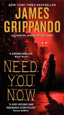 Book Need You Now by James Grippando