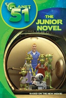 Book Planet 51: The Junior Novel by J. E. Bright