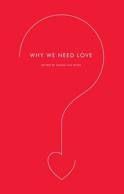 Book Why We Need Love by Simon Van Booy
