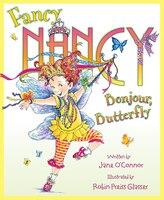 Fancy Nancy: Bonjour, Butterfly: Bonjour Butterfly