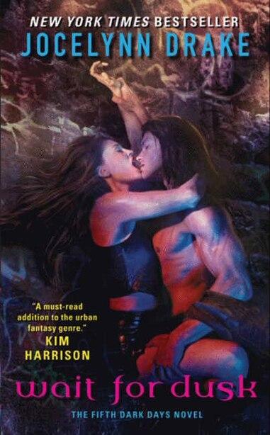 Wait For Dusk: The Fifth Dark Days Novel by Jocelynn Drake