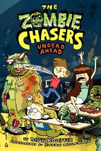 The Zombie Chasers #2: Undead Ahead: Undead Ahead