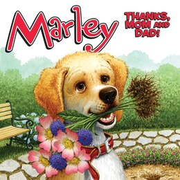 Book Marley: Thanks, Mom And Dad!: Thanks Mom And Dad! by John Grogan