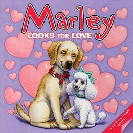 Book Marley: Marley Looks For Love: Marley Looks For Love by John Grogan
