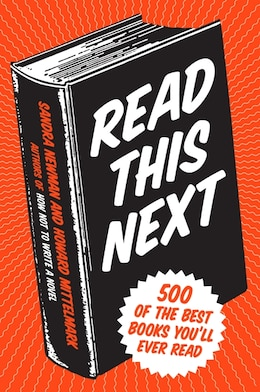 Book Read This Next: 500 of the Best Books You'll Ever Read by Howard Mittelmark