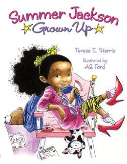 Book Summer Jackson: Grown Up: Grown Up by Teresa E. Harris