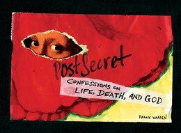 Book Postsecret: Confessions On Life, Death, And God: Confessions On Life Death And God by Frank Warren