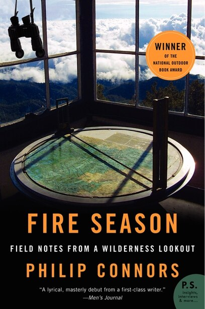 Fire Season: Field Notes From A Wilderness Lookout by Philip Connors