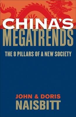 Book China's Megatrends: The 8 Pillars of a New Society by John Naisbitt