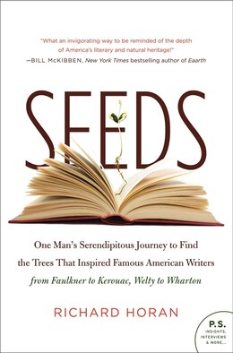 Book Seeds: One Man's Serendipitous Journey to Find the Trees That Inspired Famous American Writers from… by Richard Horan