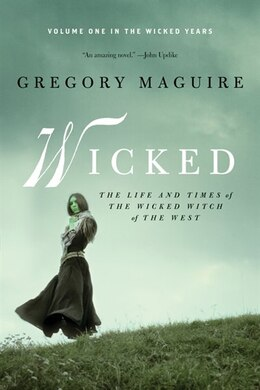 Book Wicked: The Life and Times of the Wicked Witch of the West by Gregory Maguire