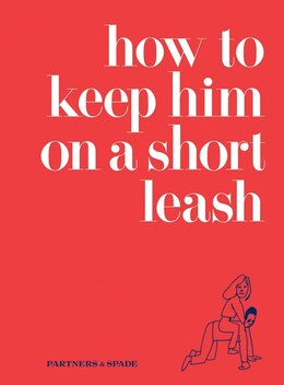 Book How to Keep Him on a Short Leash by Jessica Rubin