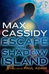 Max Cassidy: Escape From Shadow Island: Escape From Shadow Island