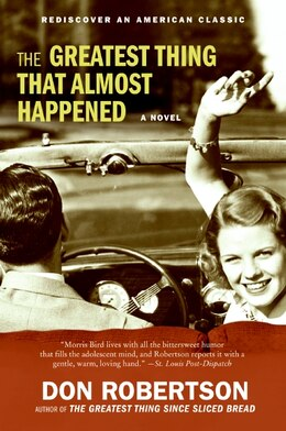 Book The Greatest Thing That Almost Happened: A Novel by Don Robertson