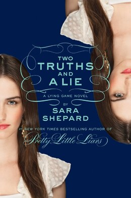 Book The Lying Game #3: Two Truths And A Lie: Two Truths And A Lie by Sara Shepard