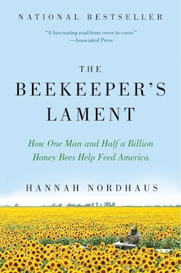 Book The Beekeeper's Lament: How One Man and Half a Billion Honey Bees Help Feed America by Hannah Nordhaus