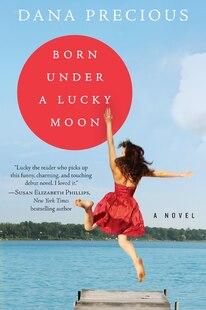 Born Under A Lucky Moon: A Novel