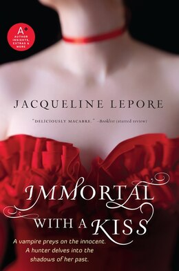 Book Immortal With A Kiss by Jacqueline Lepore