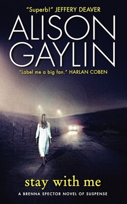Book Stay With Me: A Brenna Spector Novel Of Suspense by Alison Gaylin