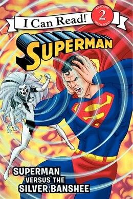 Book Superman Classic: Superman Versus The Silver Banshee: Superman Versus The Silver Banshee by Donald Lemke