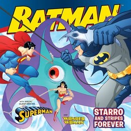 Book Batman Classic: Starro And Stripes Forever: With Superman and Wonder Woman by Gina Vivinetto