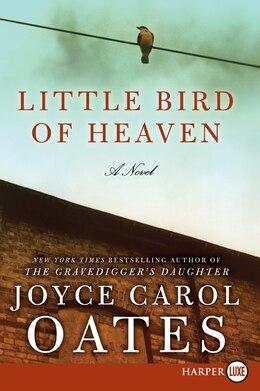 Book Little Bird Of Heaven: A Novel by Joyce Carol Oates
