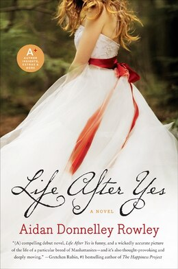 Book Life After Yes: A Novel by Aidan Donnelley Rowley