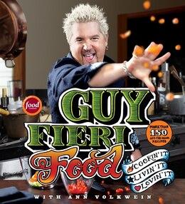 Book Guy Fieri Food: Cookin' It, Livin' It, Lovin' It by Guy Fieri